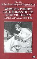 Women's Poetry, Late Romantic to Late Victorian Gender and Genre, 1830-1900