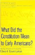 What Did the Constitution Mean to Early Americans? Readings