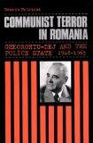 Communist Terror in Romania: Gheorghiu-Dej and the Police State, 1948-1965
