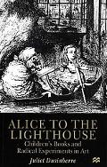 Alice to the Lighthouse Children's Books and Radical Experiments in Art