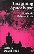 Imagining Apocalypse Studies in Cultural Crisis