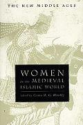Women in the Medieval Islamic World Power, Patronage, and Piety