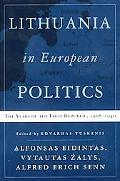 Lithuania in European Politics The Years of the First Republic, 1918-1940
