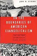 On the Boundaries of American Evangelicalism The Postwar Evangelical Coalition
