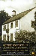 Wordsworth's Classical Undersong Education, Rhetoric and Poetic Truth