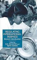 Regulating International Business Beyond Liberalization