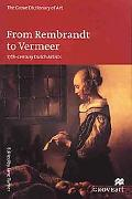 From Rembrandt to Vermeer: 17-Century Dutch Artists