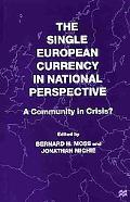 Single European Currency in National Perspective A Community in Crisis?