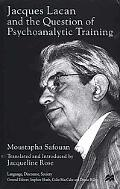 Jacques Lacan and the Question of Psycho-Analytic Training (Language, Discourse, Society)