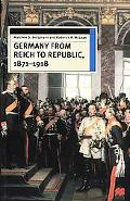 Germany from Reich to Republic 1871-1918 Politics, Hierarchy and Elites