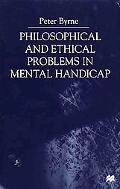 Philosophical and Ethical Problems in Mental Handicap