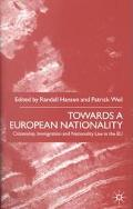 Towards a European Nationality Citizenship, Immigration, and Nationality Law in the Eu