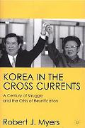 Korea in the Cross Currents A Century of Struggle and the Crisis of Reunification