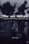 War and Welfare Europe and the United States, 1945 to the Present