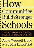 How Communities Build Stronger Schools Stories, Strategies and Promising Practices for Educa...
