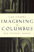 Imagining Columbus The Literary Voyage