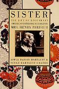 Sister The Life of the Legendary American Interior Decorator Mrs. Henry Parish II