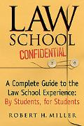 Law School Confidential The Complete Law School Survival Guide by Students, for Students