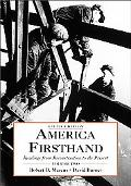 America Firsthand: Readings from Reconstruction to the Present, Vol. 2