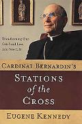 Cardinal Bernardin's Stations of the Cross Transforming Our Grief and Loss into a New Life