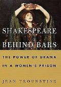 Shakespeare Behind Bars The Power of Drama in a Women's Prison