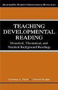 Teaching Developmental Reading Historical, Theoretical and Practical Background
