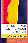 Thinking and Writing About Literature A Text and Anthology