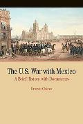 The U.S. War with Mexico: A Brief History with Documents