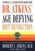 Dr. Atkins' Age-Defying Diet Revolution; A Powerful New Dietary Defense against Aging
