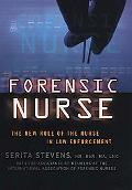 Forensic Nurse The New Role of the Nurse in Law Enforcement