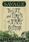 Savage The Life and Times of Jemmy Button