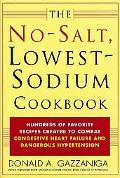 No Salt, Lowest Sodium Cookbook: Hundreds of Favorite Recipes Created to Combat Congestive H...