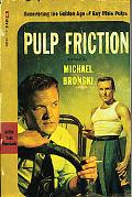 Pulp Friction Uncovering the Golden Age of Gay Male Pulps