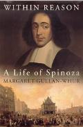 Within Reason: A Life of Spinoza - Margaret Gullan-Whur