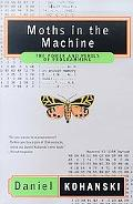Moths in the Machine The Power and Perils of Programming
