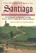Pilgrimage Road to Santiago The Complete Cultural Handbook