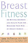 Breast Fitness An Optimal Exercise and Health Plan for Reducing Your Risk of Breast Cancer