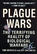 Plague Wars The Terrifying Reality of Biological Warfare