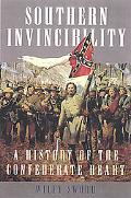 Southern Invincibility A History of the Confederate Heart