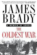 Coldest War A Memoir of Korea