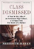 Class Dismissed A Year in the Life of an American High School, a Glimpse into the Heart of a...