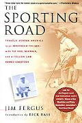 Sporting Road Travels Across America in an Airstream Trailer-With Fly Rod, Shotgun, and a Ye...