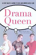 Drama Queen The Gay Man's Guide to an Uncomplicated Life