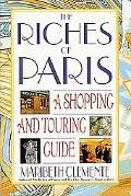 Riches of Paris A Shopping and Touring Guide