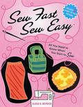 Sew Fast Sew Easy All You Need to Know When You Start to Sew