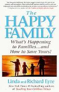 Happy Family Restoring the 11 Essential Elements That Make Families Work