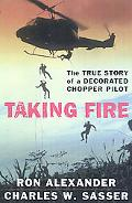 Taking Fire: True Story of a Decorated Chopper Pilot