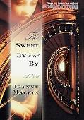 Sweet by and By - Jeanne Mackin - Hardcover - 1 ED