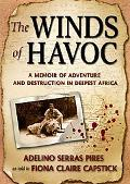 Winds of Havoc A Memoir of Adventure and Destruction in Deepest Africa