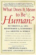 What Does It Mean to Be Human? Reverence for Life Reaffirmed by Responses from Around the World